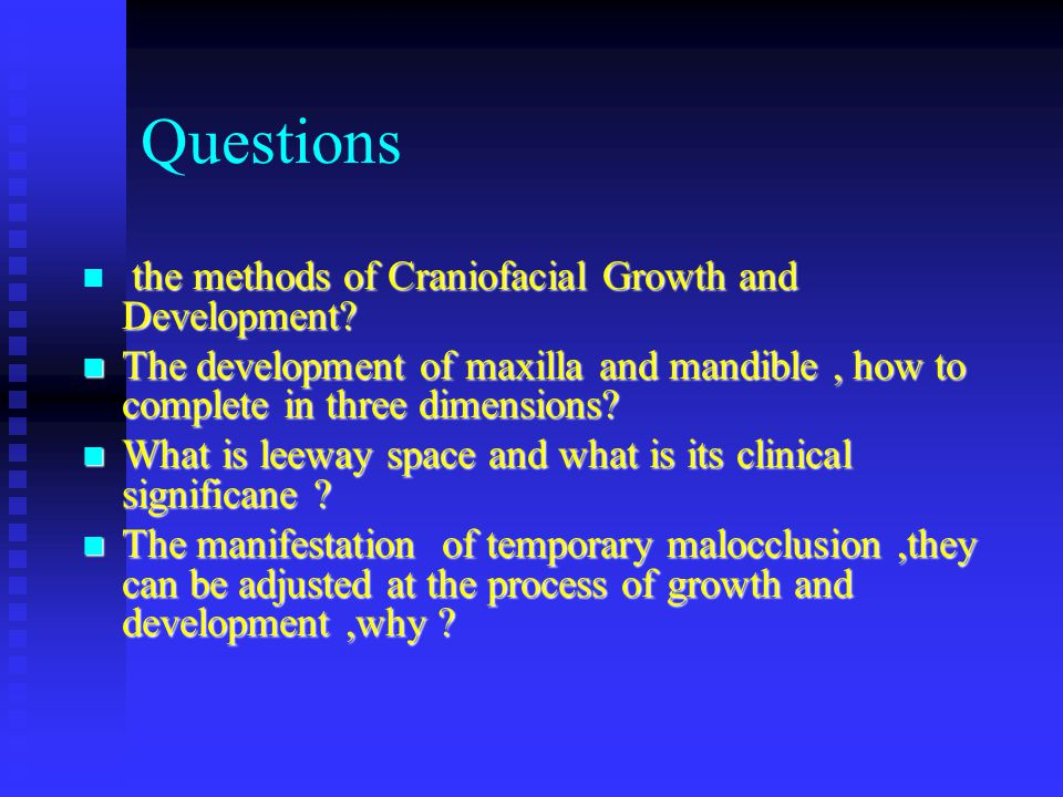 Questions the methods of Craniofacial Growth and Development