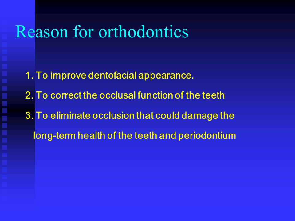Reason for orthodontics