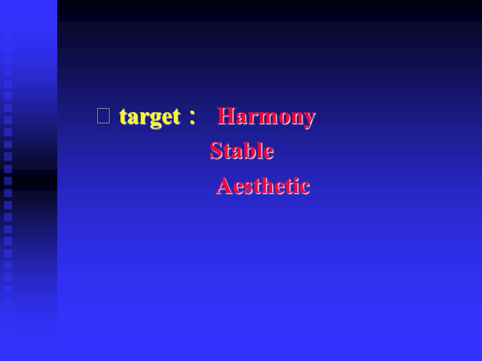 ⑴ target: Harmony Stable Aesthetic