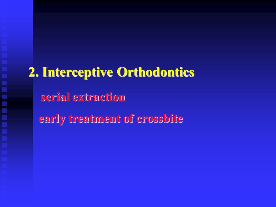 2. Interceptive Orthodontics