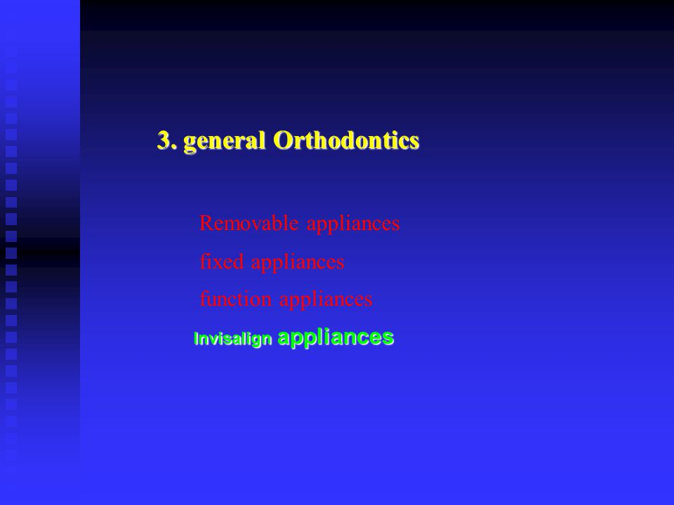 3. general Orthodontics Removable appliances. fixed appliances.