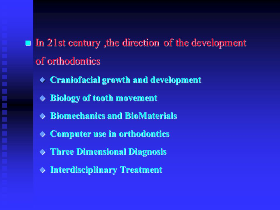 In 21st century ,the direction of the development of orthodontics