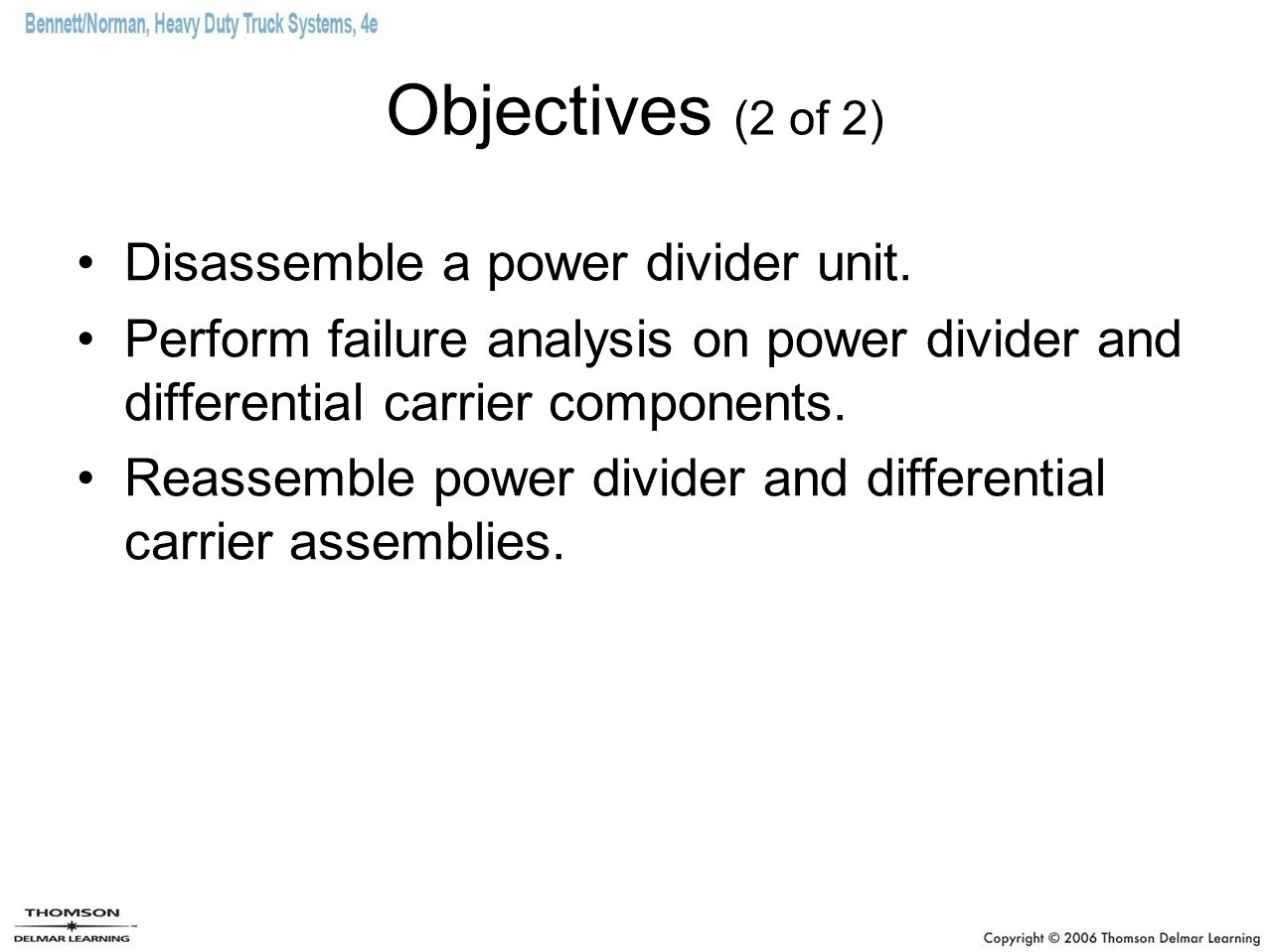 Objectives (2 of 2) Disassemble a power divider unit.
