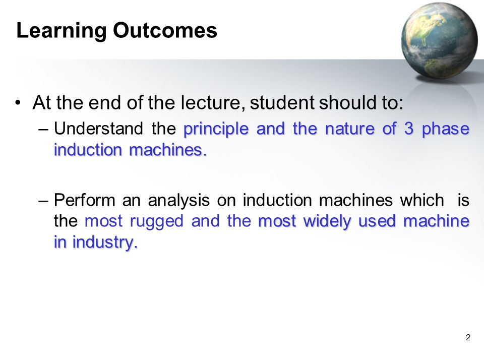 Learning Outcomes At the end of the lecture, student should to: