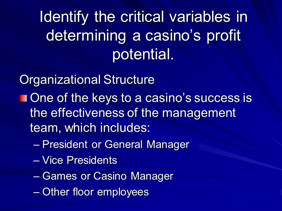 Identify the critical variables in determining a casino's profit potential.
