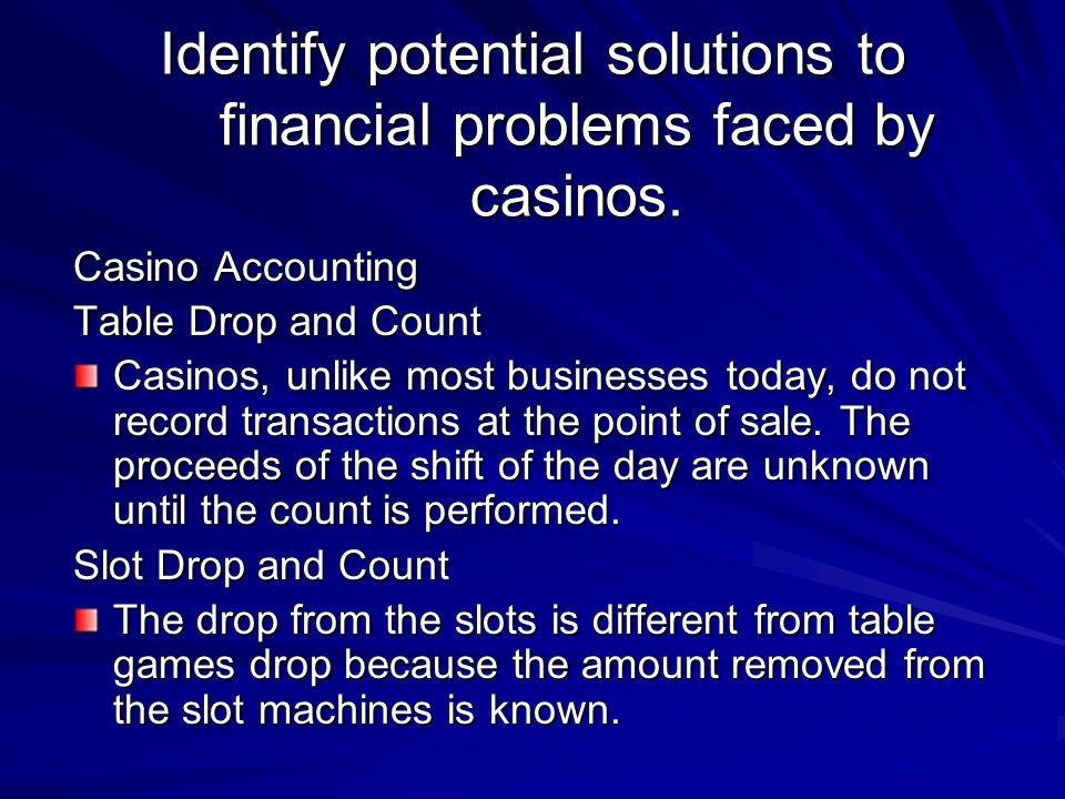 Identify potential solutions to financial problems faced by casinos.