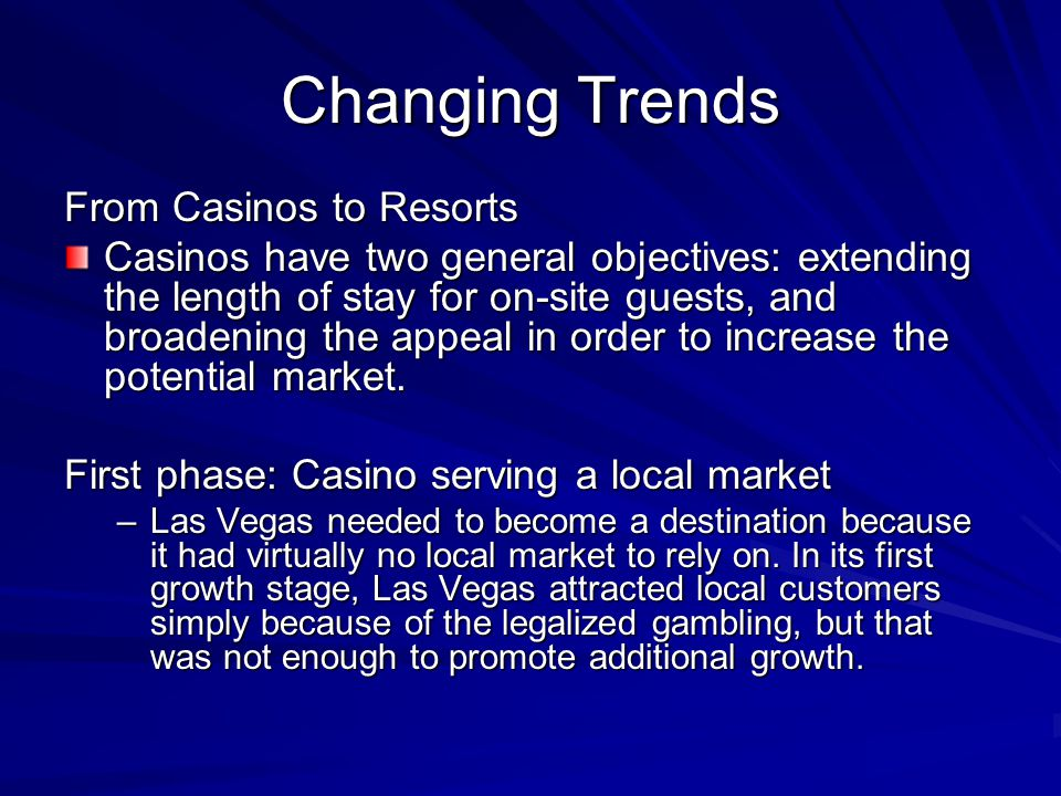 Changing Trends From Casinos to Resorts