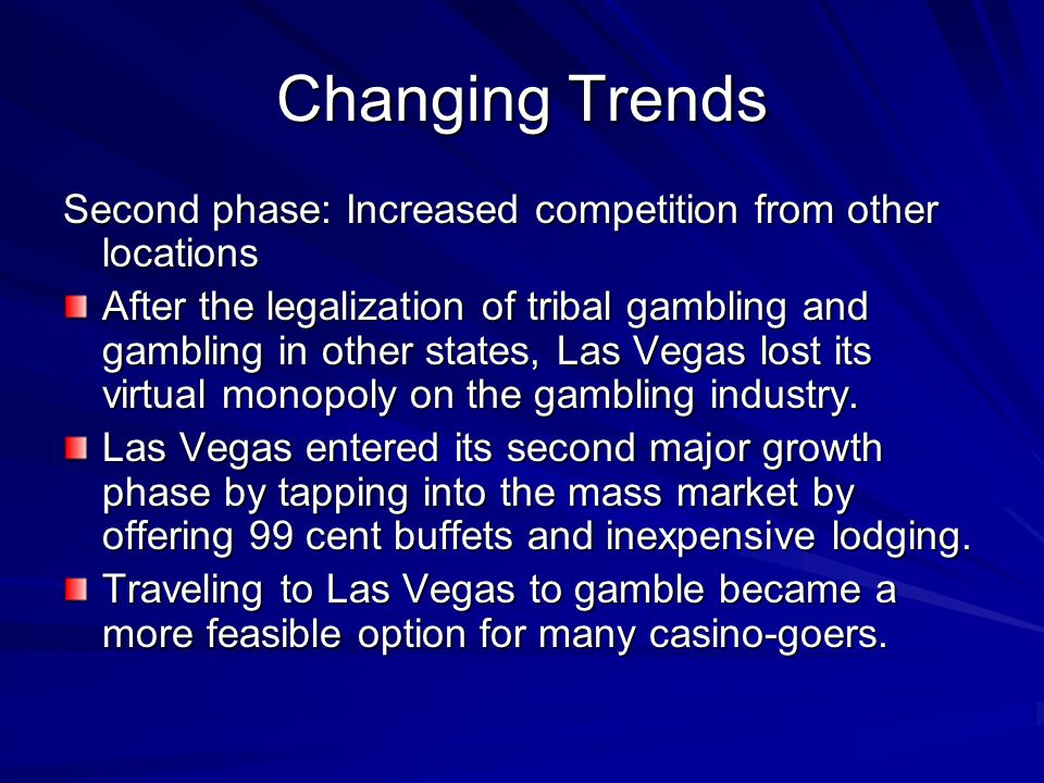 Changing Trends Second phase: Increased competition from other locations.