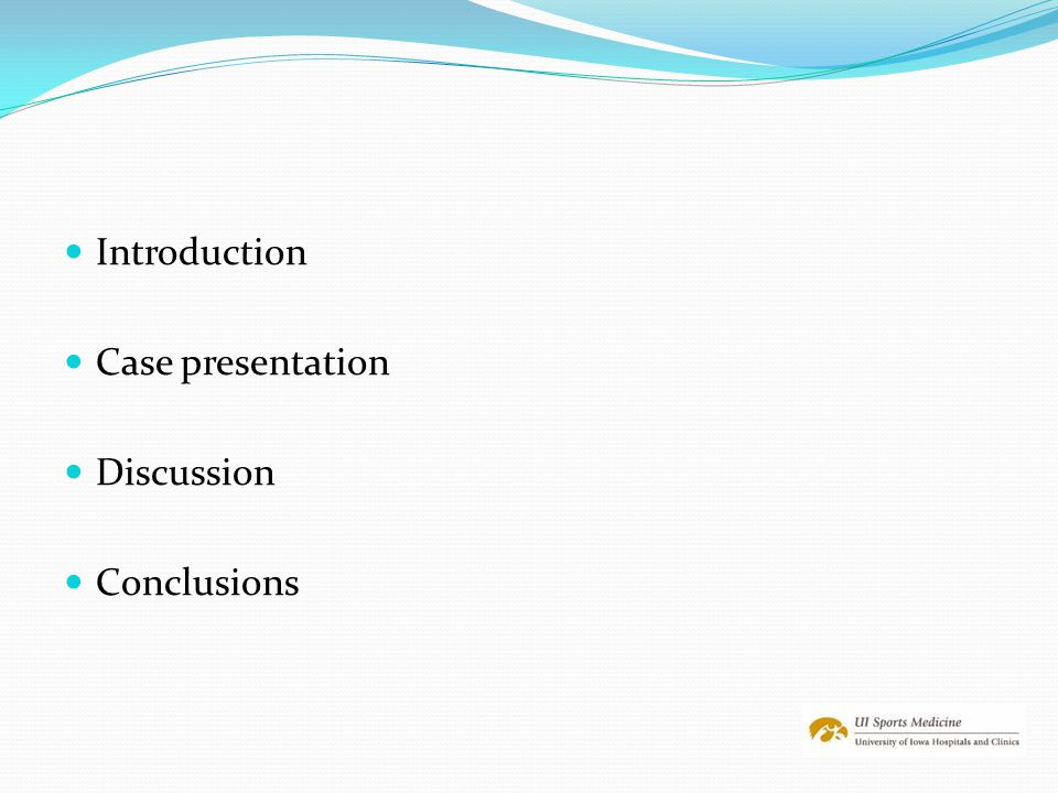 Introduction Case presentation Discussion Conclusions