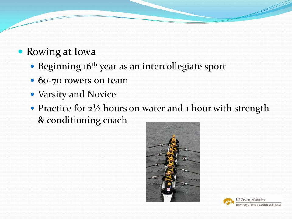 Rowing at Iowa Beginning 16th year as an intercollegiate sport