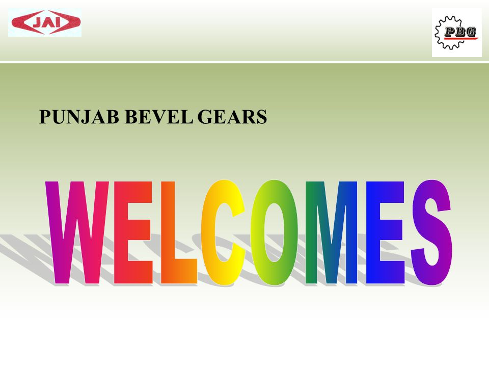 PUNJAB BEVEL GEARS WELCOMES