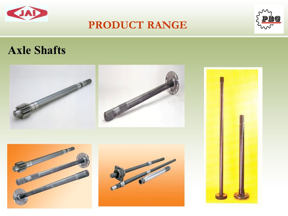 PRODUCT RANGE Axle Shafts