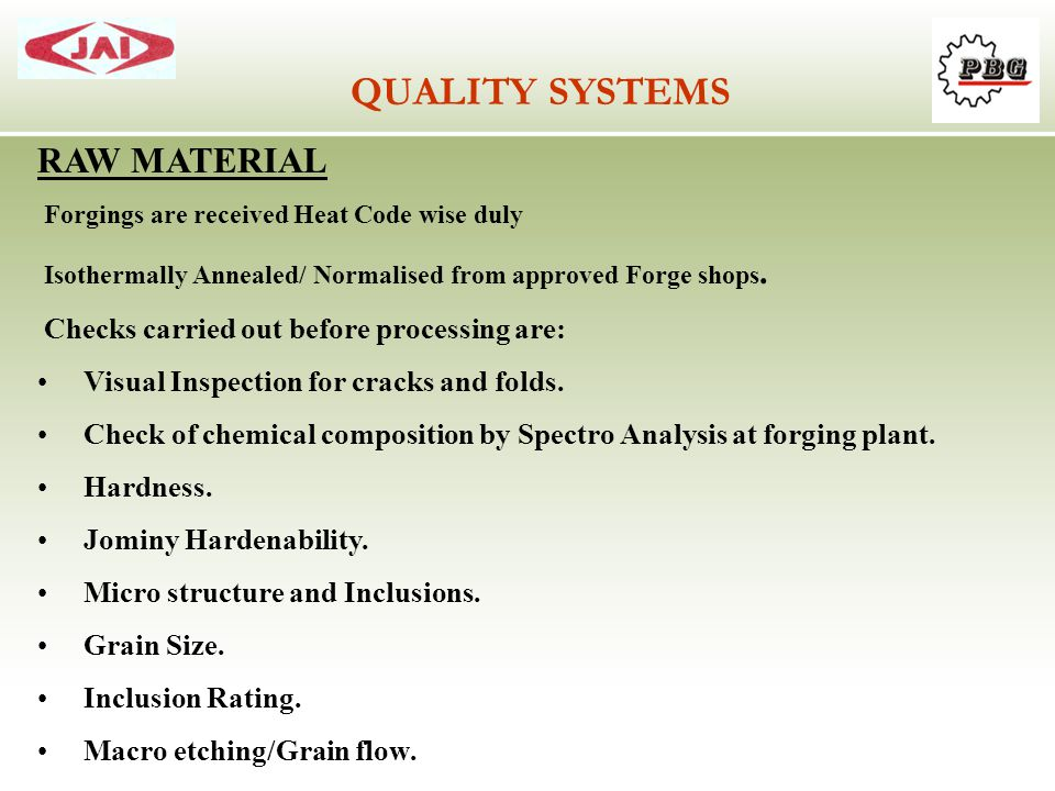 QUALITY SYSTEMS RAW MATERIAL Visual Inspection for cracks and folds.