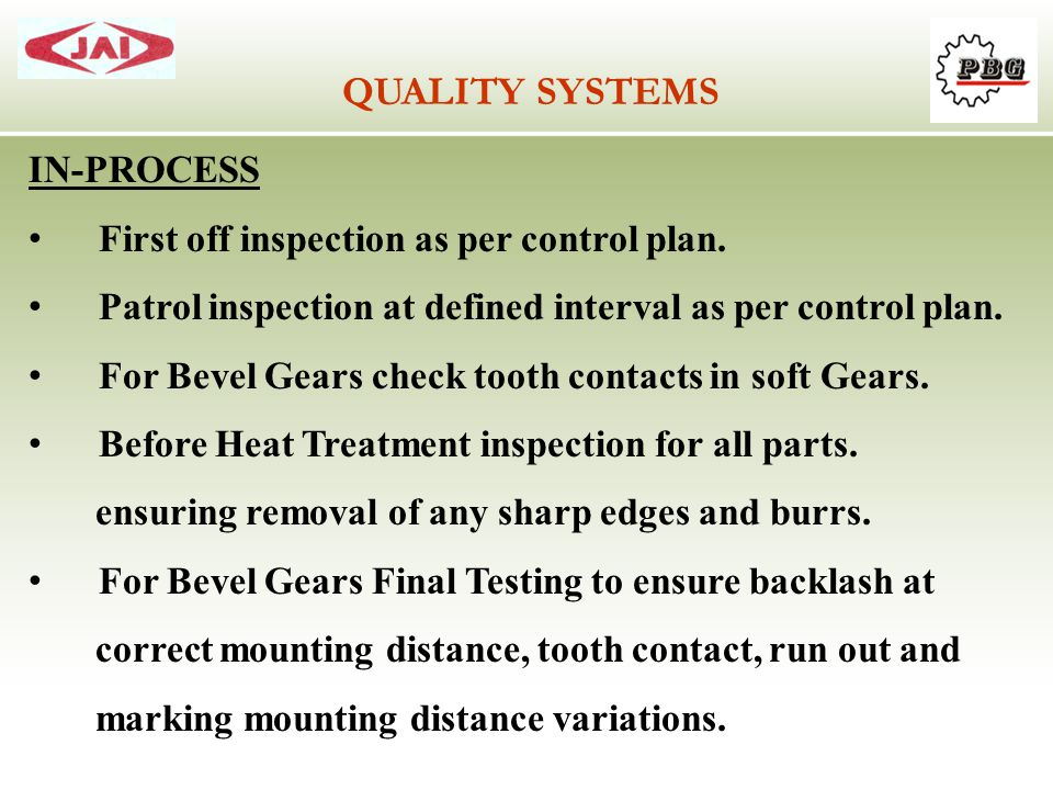 QUALITY SYSTEMS IN-PROCESS First off inspection as per control plan.