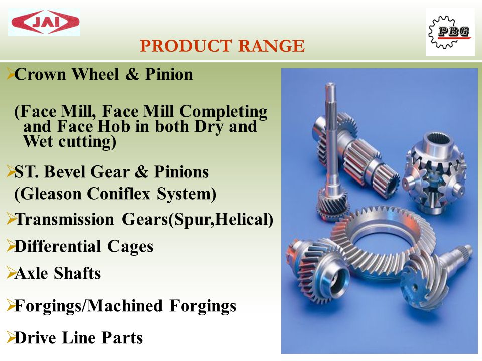 PRODUCT RANGE Crown Wheel & Pinion (Face Mill, Face Mill Completing