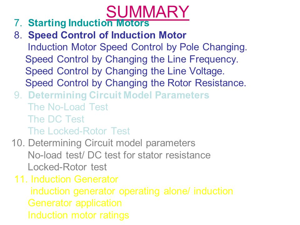 SUMMARY 7. Starting Induction Motors