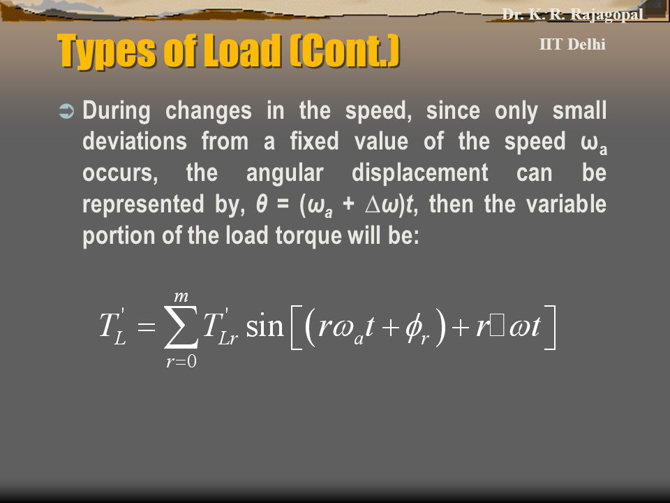 Dr. K. R. Rajagopal IIT Delhi. Types of Load (Cont.)