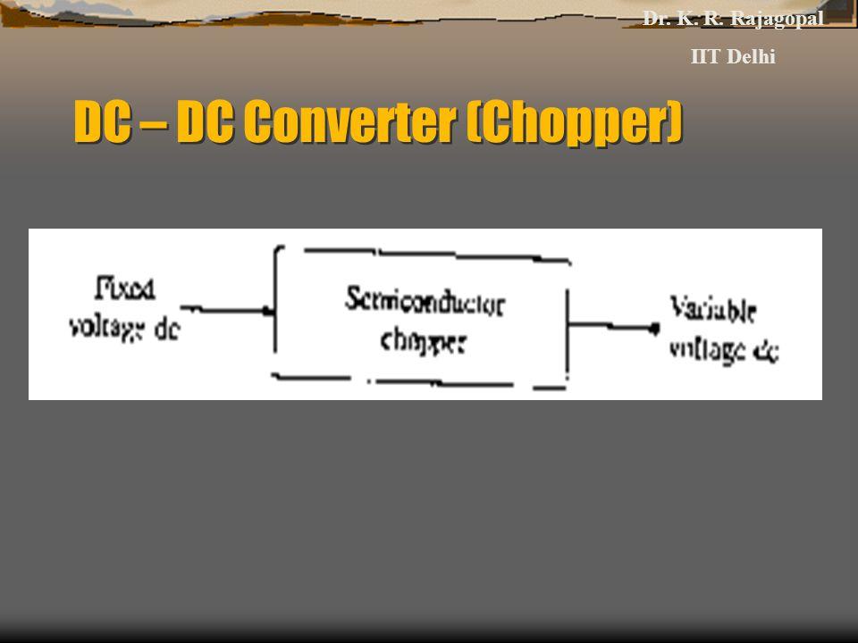 DC – DC Converter (Chopper)