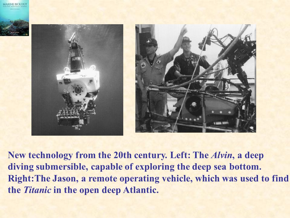New technology from the 20th century. Left: The Alvin, a deep