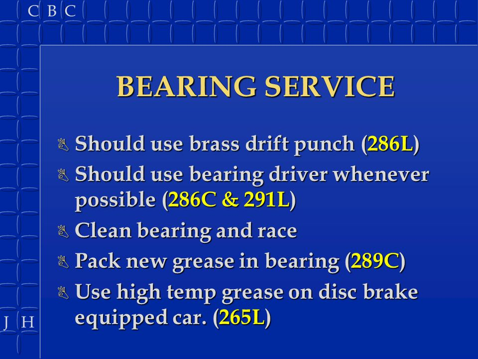 BEARING SERVICE Should use brass drift punch (286L)