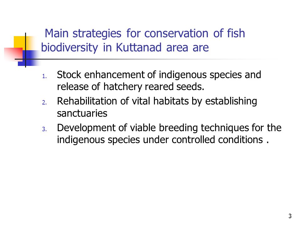 Main strategies for conservation of fish biodiversity in Kuttanad area are