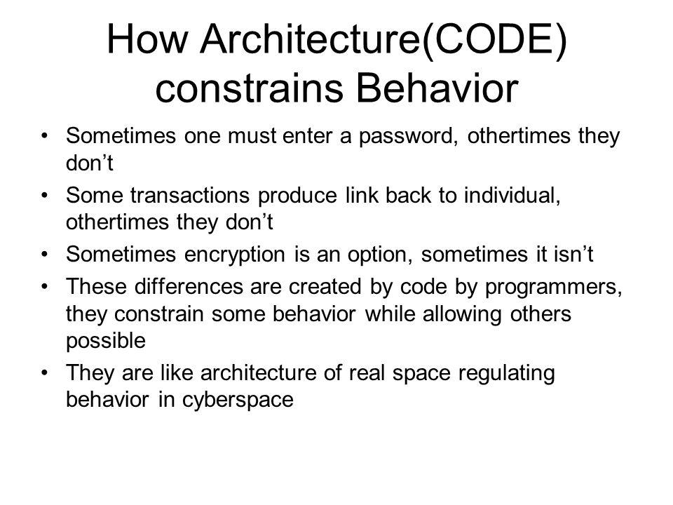 How Architecture(CODE) constrains Behavior