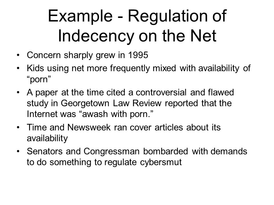 Example - Regulation of Indecency on the Net