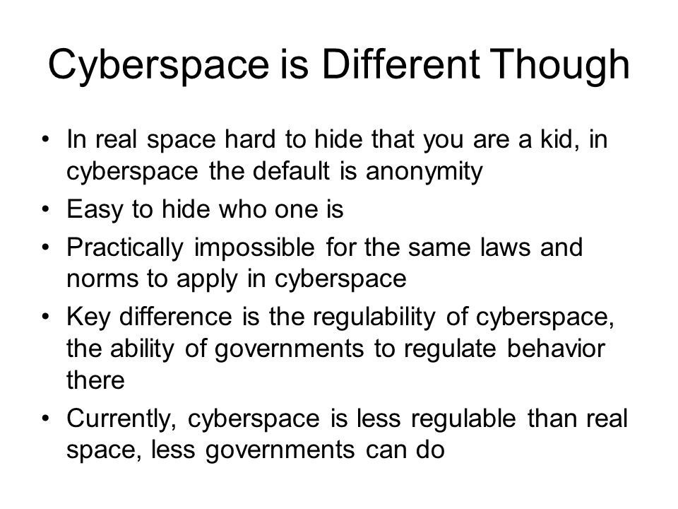 Cyberspace is Different Though