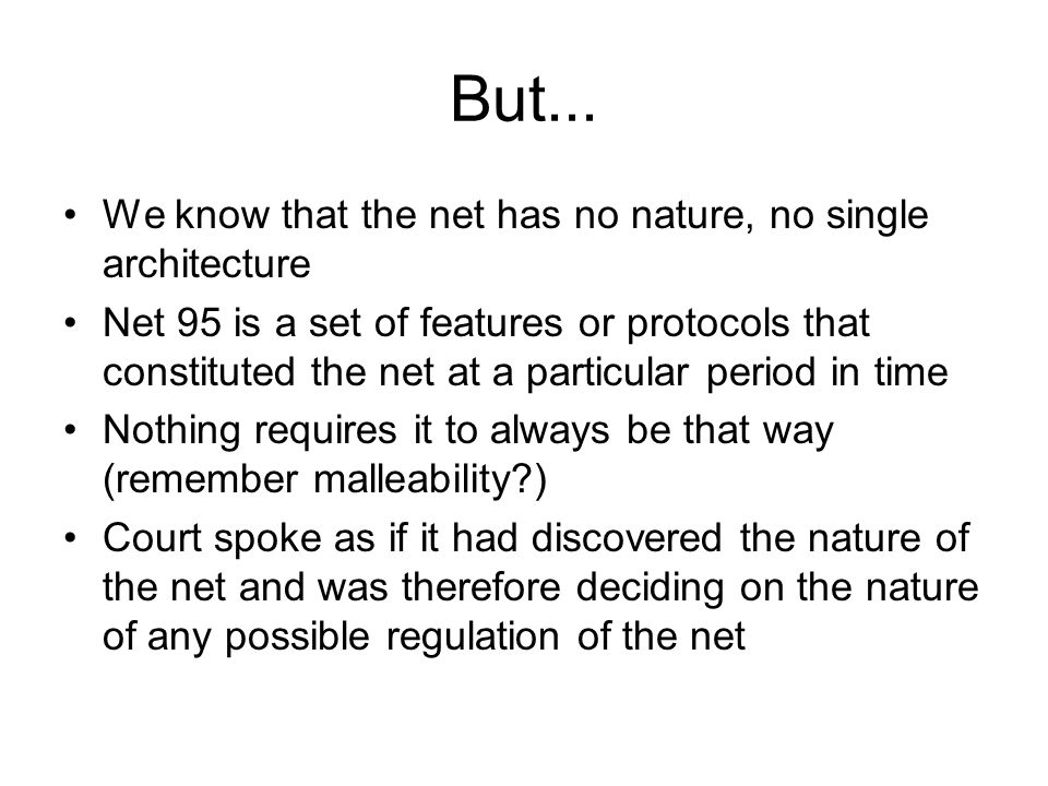 But... We know that the net has no nature, no single architecture