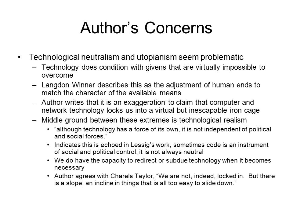 Author's Concerns Technological neutralism and utopianism seem problematic.