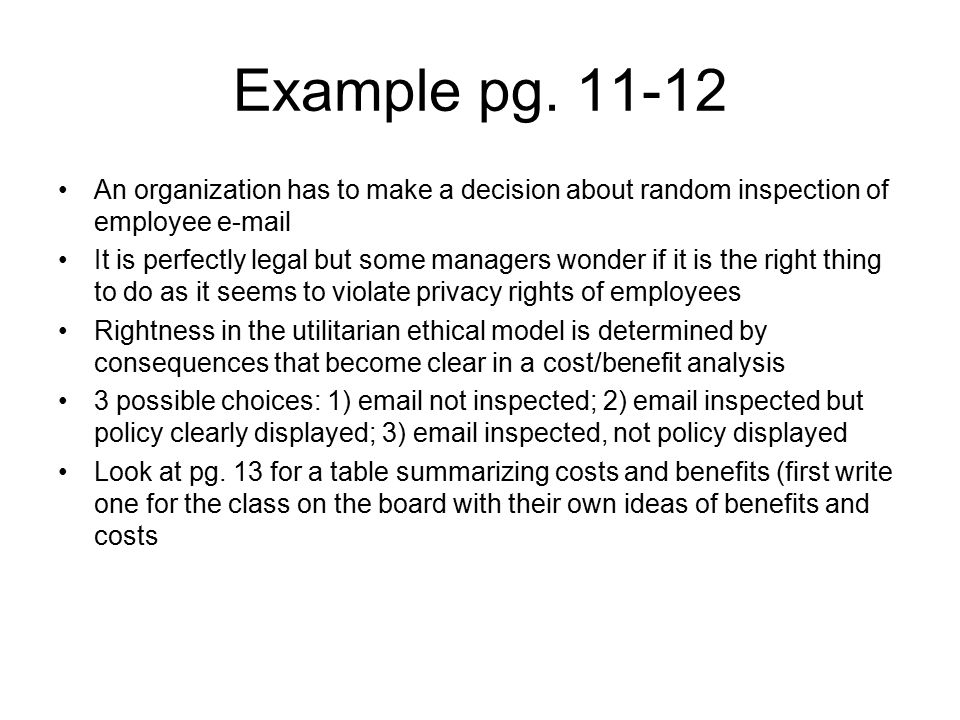 Example pg. 11-12 An organization has to make a decision about random inspection of employee e-mail.