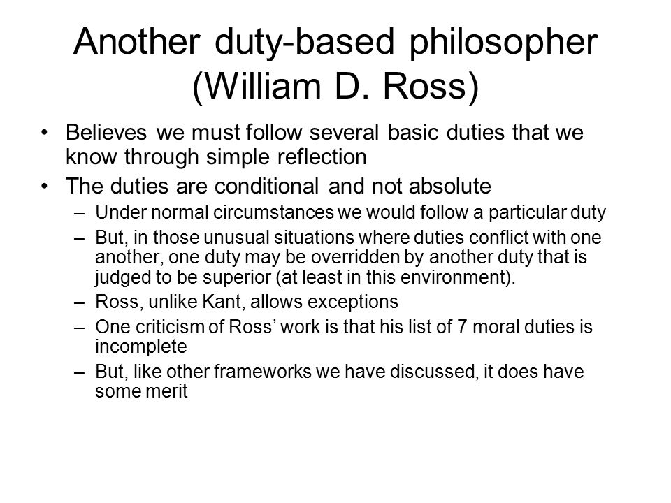 Another duty-based philosopher (William D. Ross)