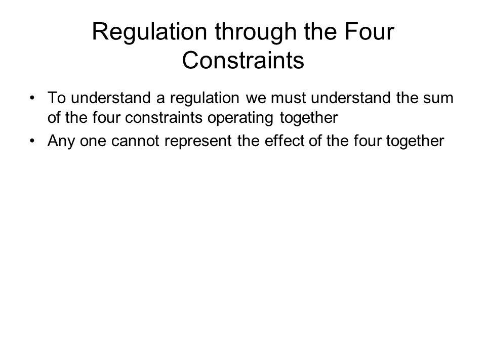 Regulation through the Four Constraints