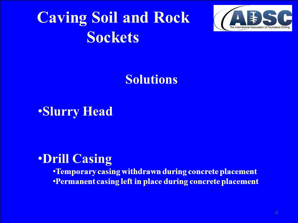 Caving Soil and Rock Sockets