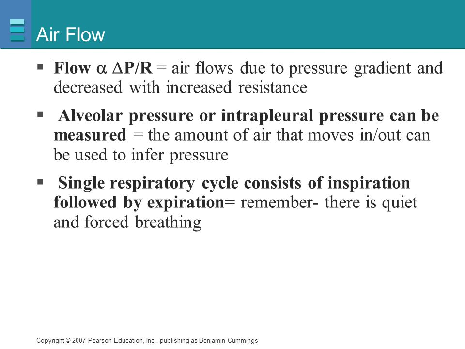 Air Flow Flow  P/R = air flows due to pressure gradient and decreased with increased resistance.