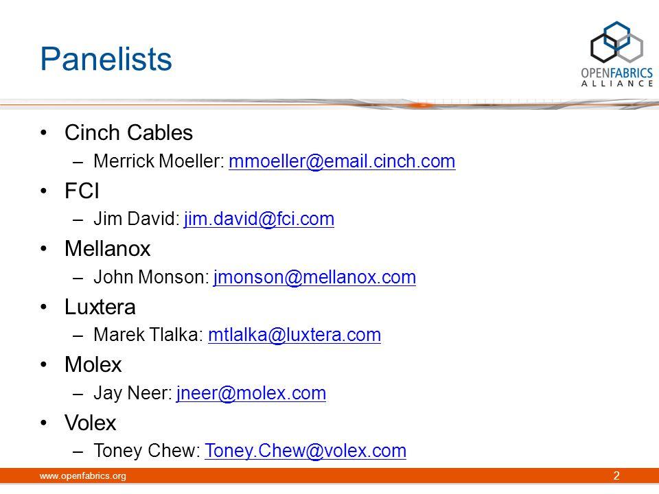 Panelists Cinch Cables FCI Mellanox Luxtera Molex Volex