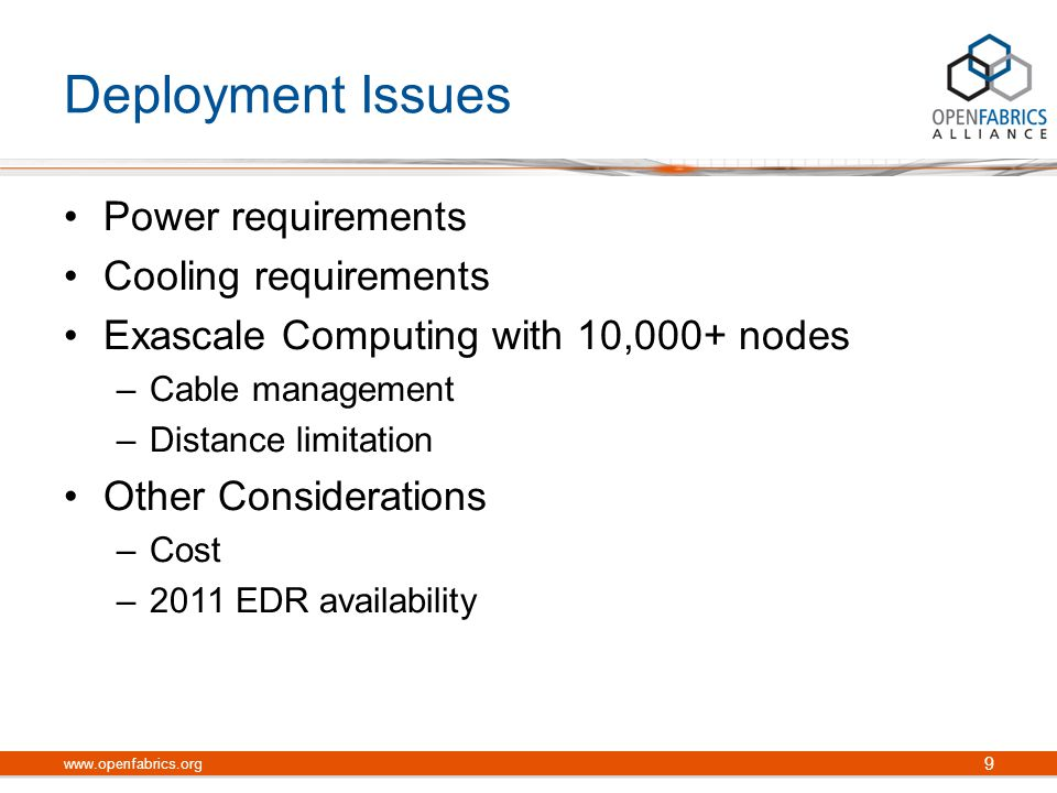 Deployment Issues Power requirements Cooling requirements