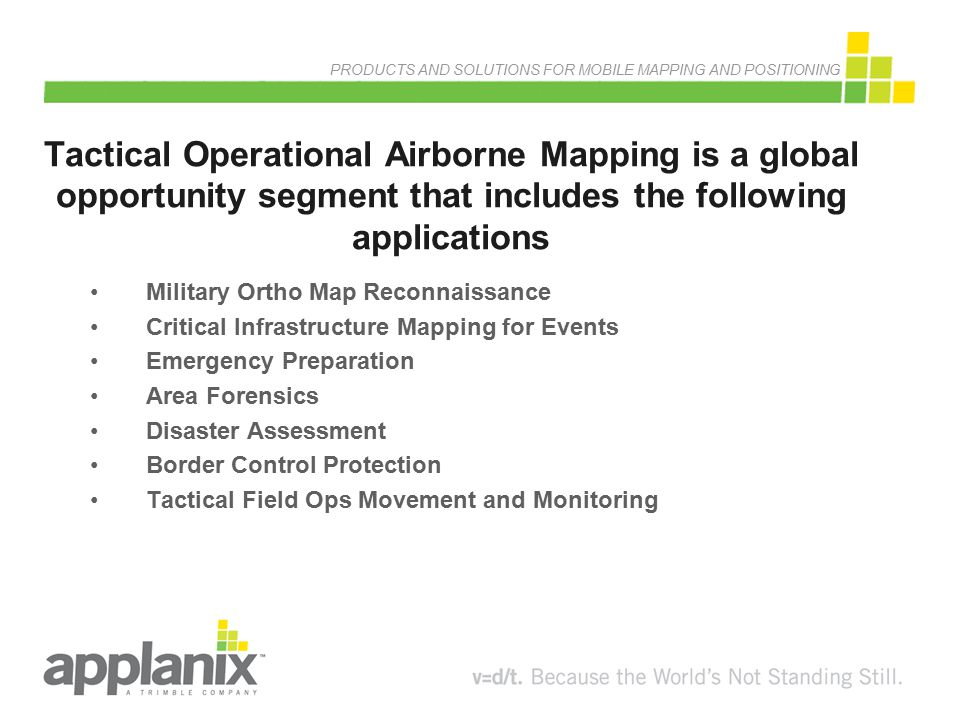 Tactical Operational Airborne Mapping is a global opportunity segment that includes the following applications