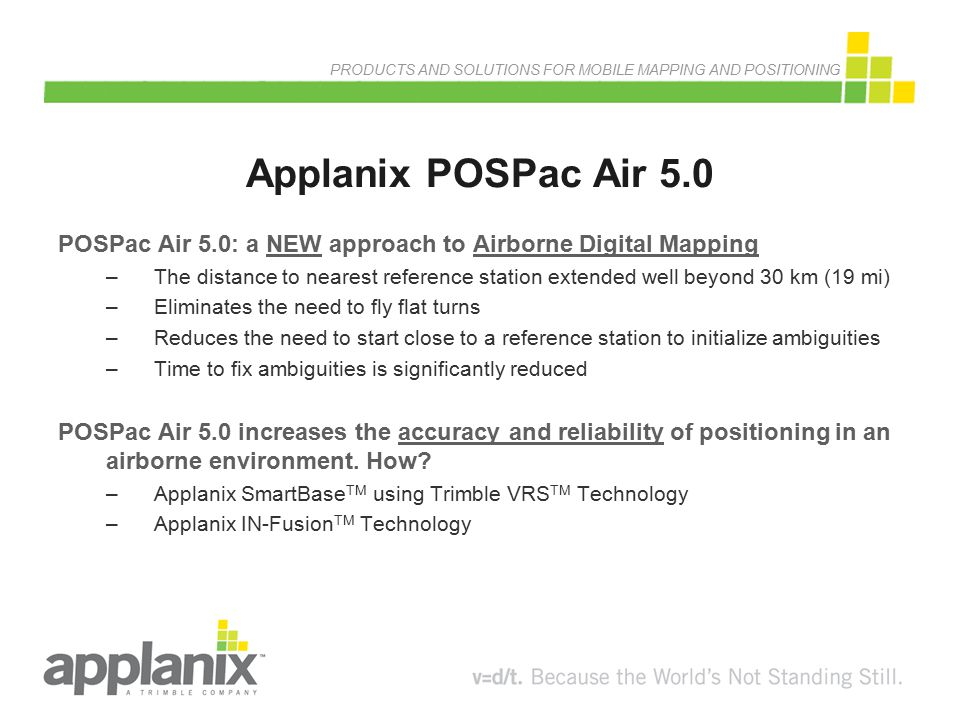 Applanix POSPac Air 5.0 POSPac Air 5.0: a NEW approach to Airborne Digital Mapping.