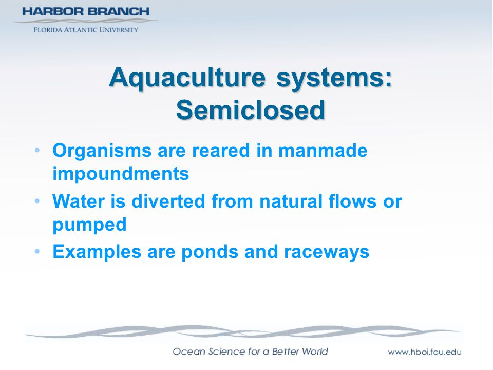 Aquaculture systems: Semiclosed