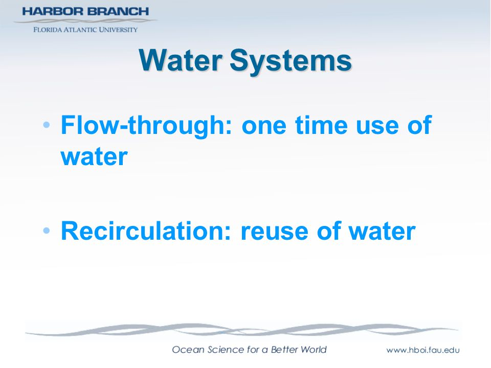 Water Systems Flow-through: one time use of water