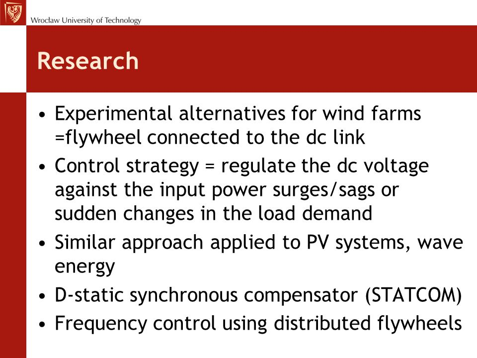 Research Experimental alternatives for wind farms =flywheel connected to the dc link.