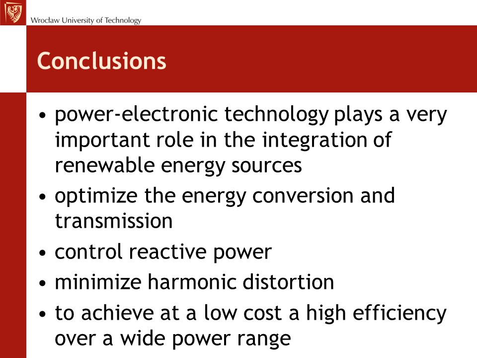 Conclusions power-electronic technology plays a very important role in the integration of renewable energy sources.