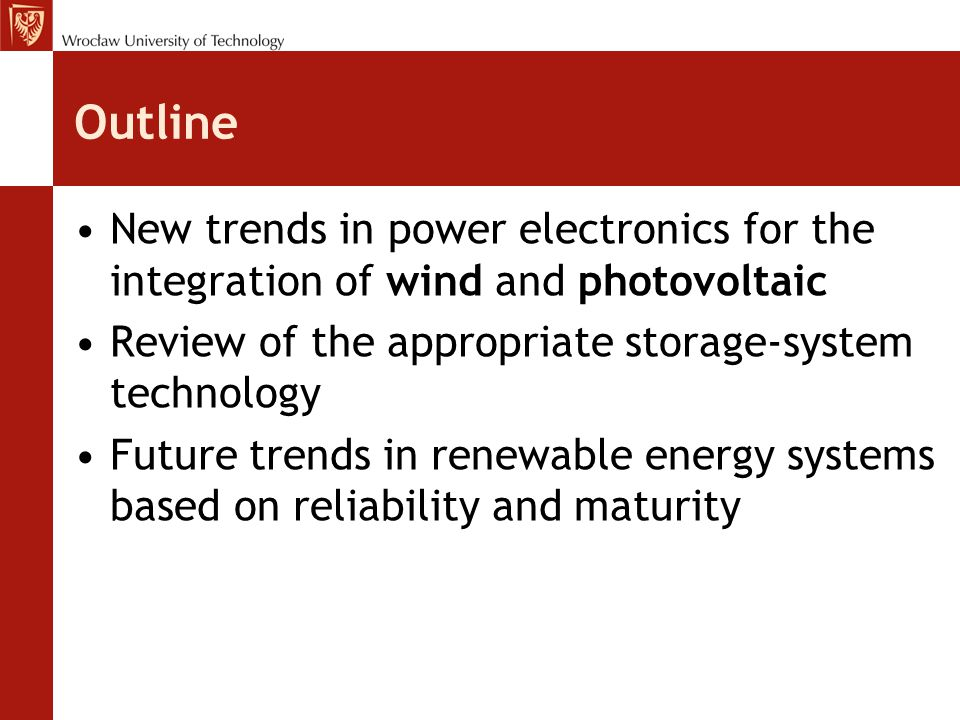 Outline New trends in power electronics for the integration of wind and photovoltaic. Review of the appropriate storage-system technology.