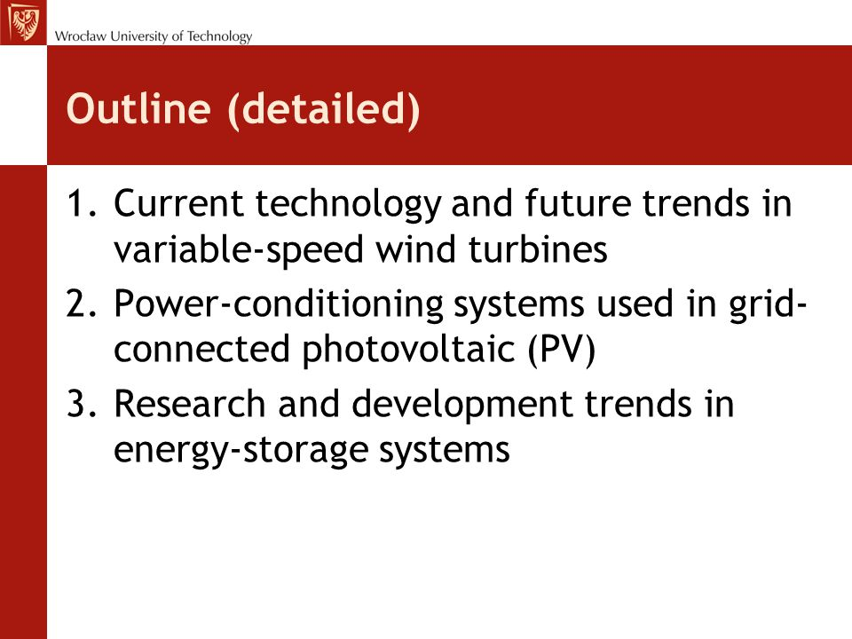 Outline (detailed) Current technology and future trends in variable-speed wind turbines.