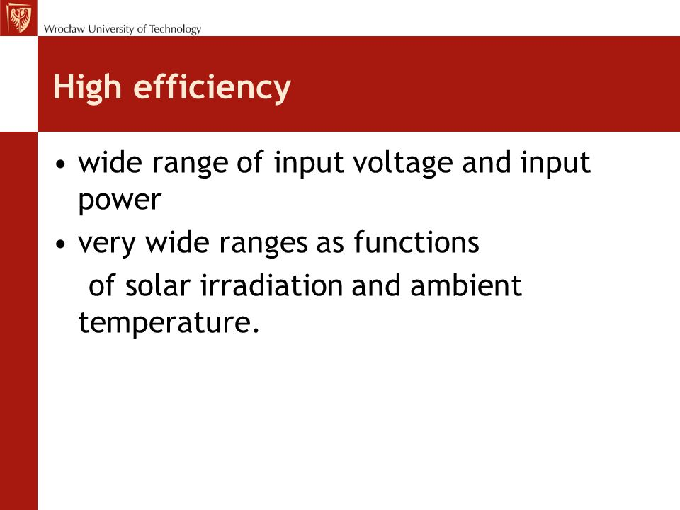 High efficiency wide range of input voltage and input power