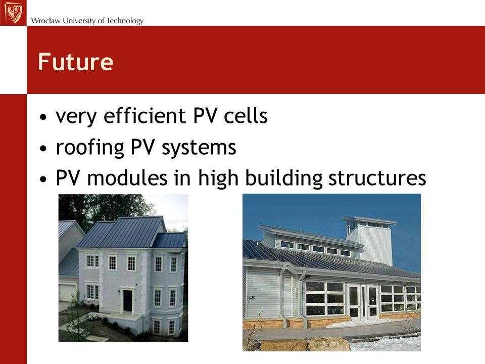 Future very efficient PV cells roofing PV systems