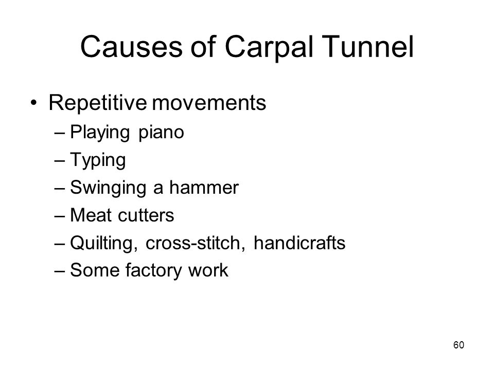Causes of Carpal Tunnel