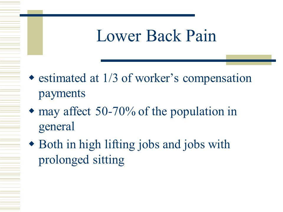 Lower Back Pain estimated at 1/3 of worker's compensation payments