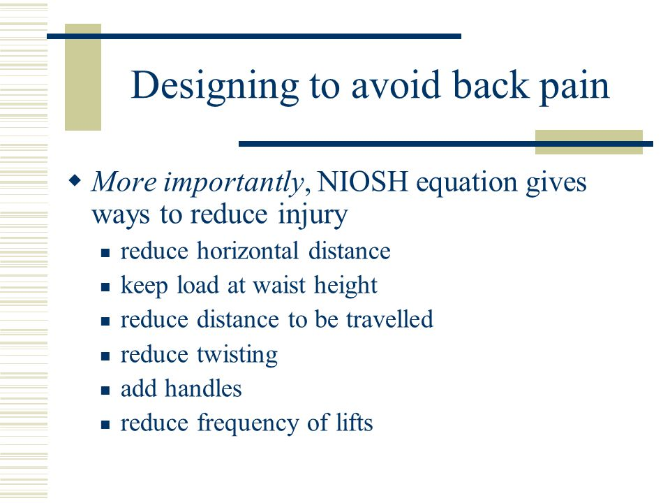 Designing to avoid back pain